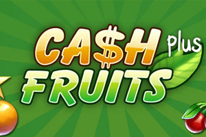 Cash and Fruits Plus